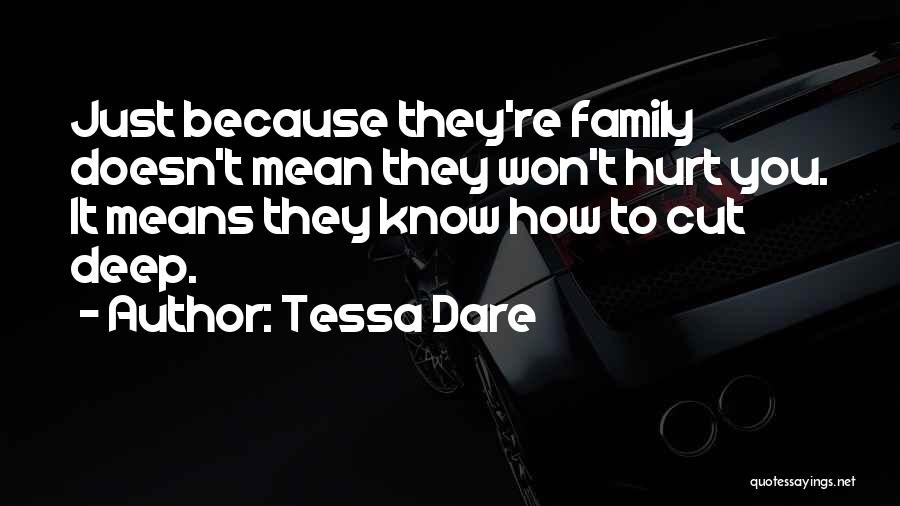 Family Who Hurt You Quotes By Tessa Dare