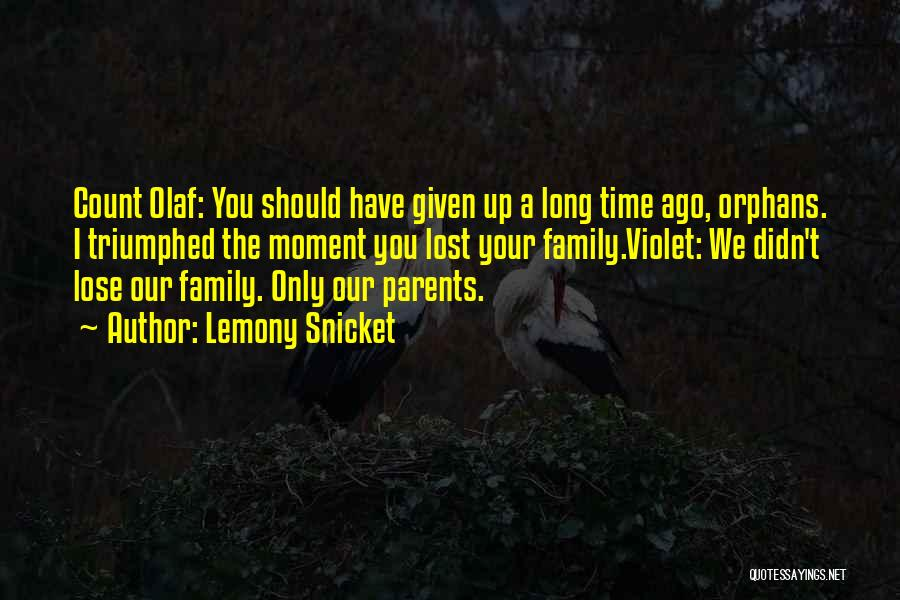Family You Have Lost Quotes By Lemony Snicket