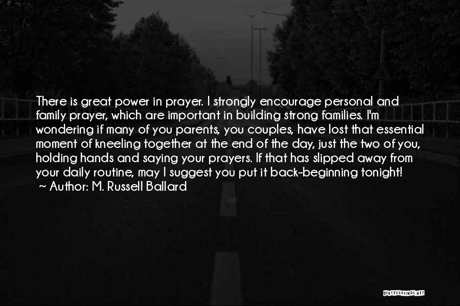 Family You Have Lost Quotes By M. Russell Ballard