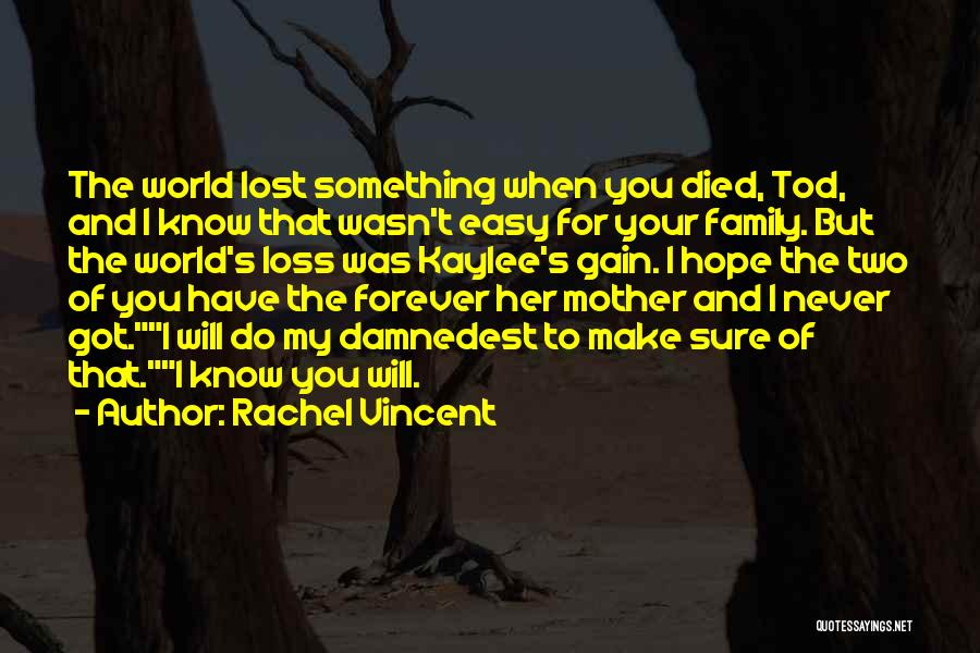 Family You Have Lost Quotes By Rachel Vincent