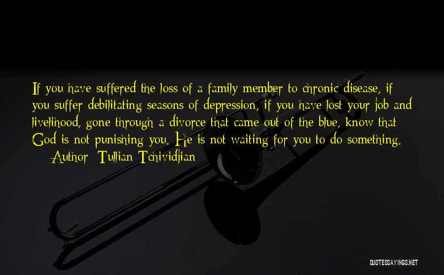 Family You Have Lost Quotes By Tullian Tchividjian