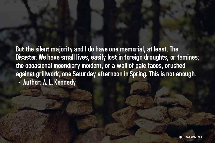 Famines Quotes By A. L. Kennedy