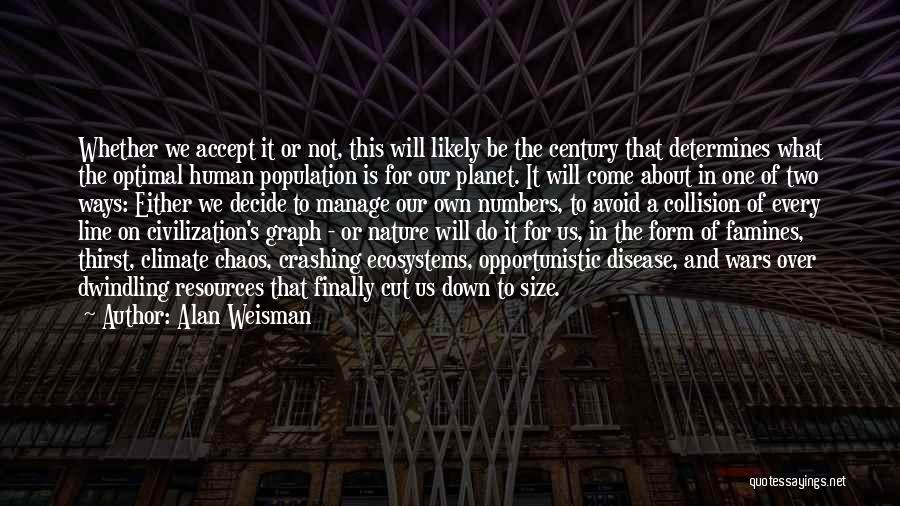 Famines Quotes By Alan Weisman