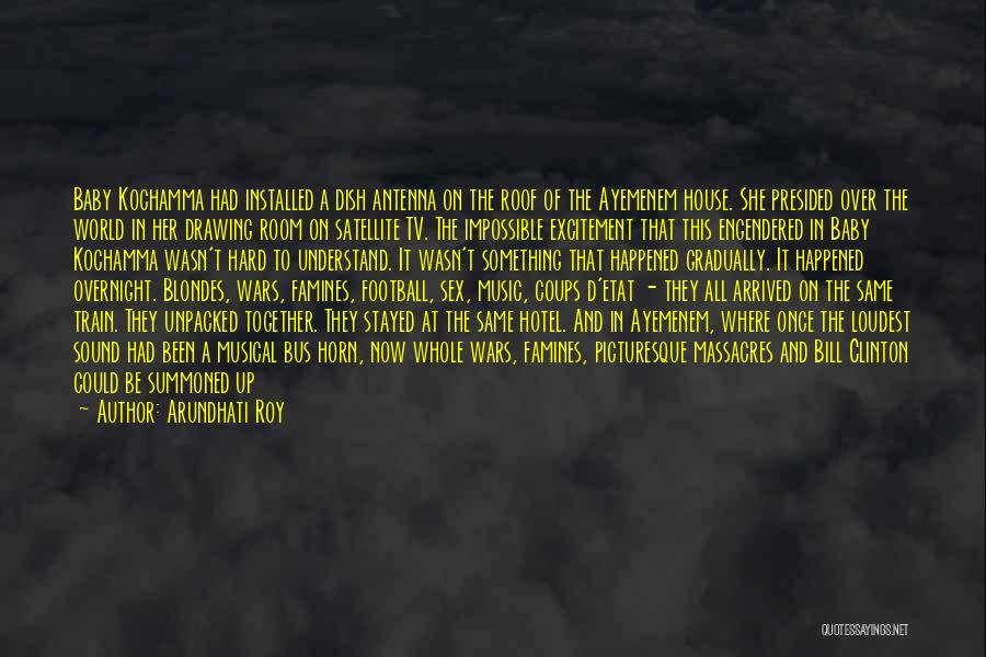 Famines Quotes By Arundhati Roy
