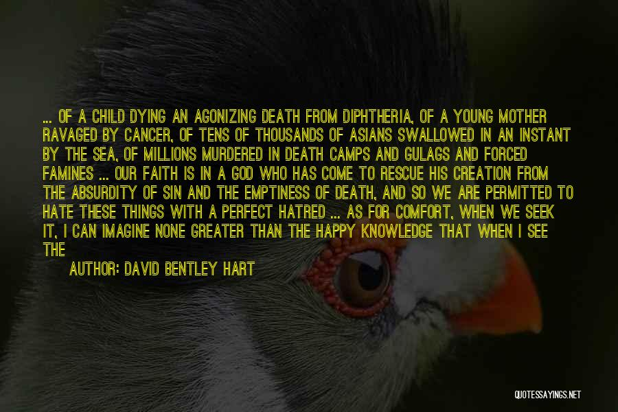 Famines Quotes By David Bentley Hart