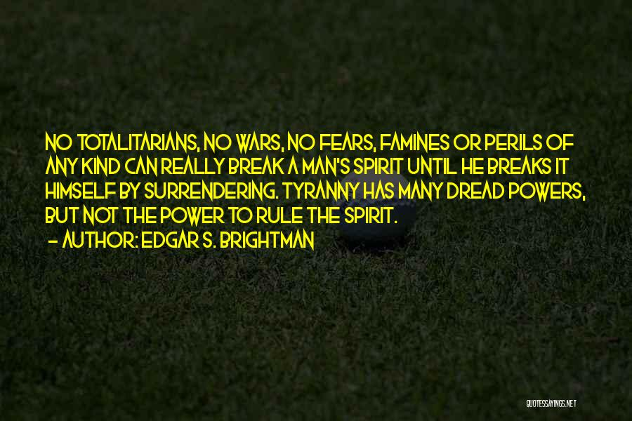 Famines Quotes By Edgar S. Brightman