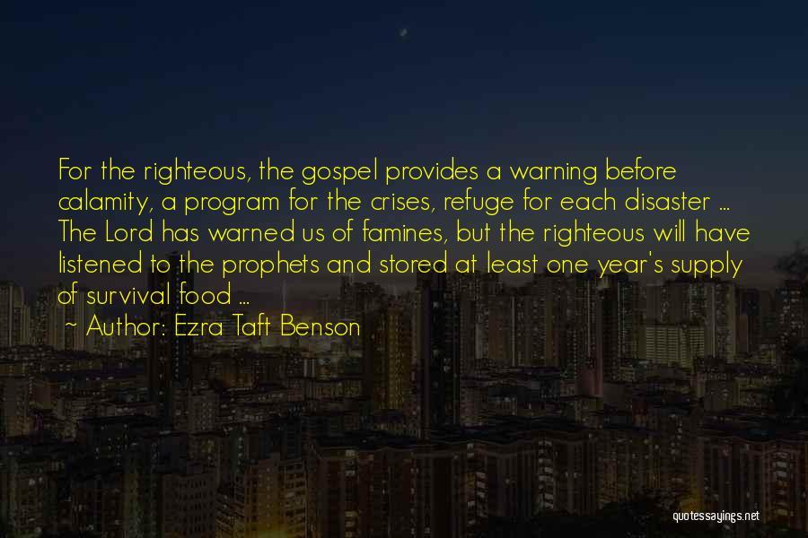 Famines Quotes By Ezra Taft Benson