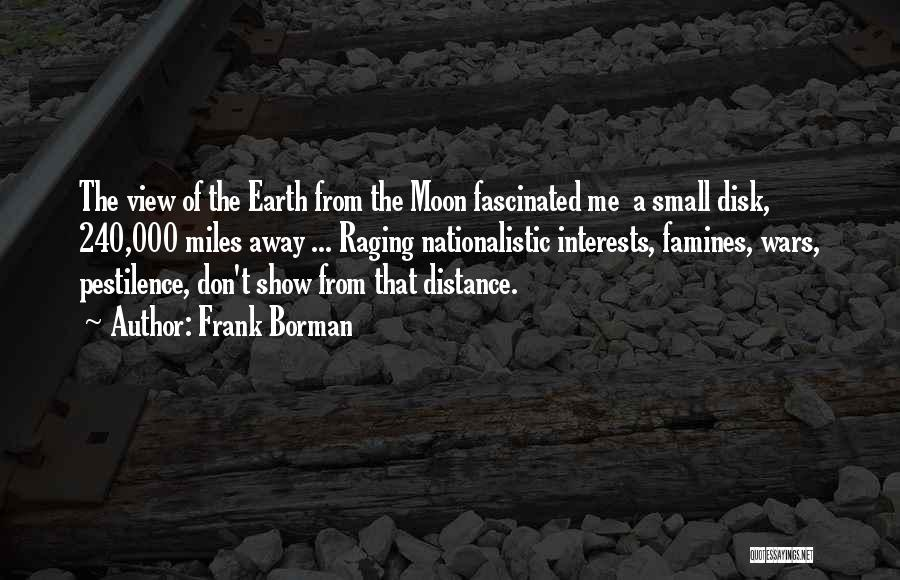 Famines Quotes By Frank Borman