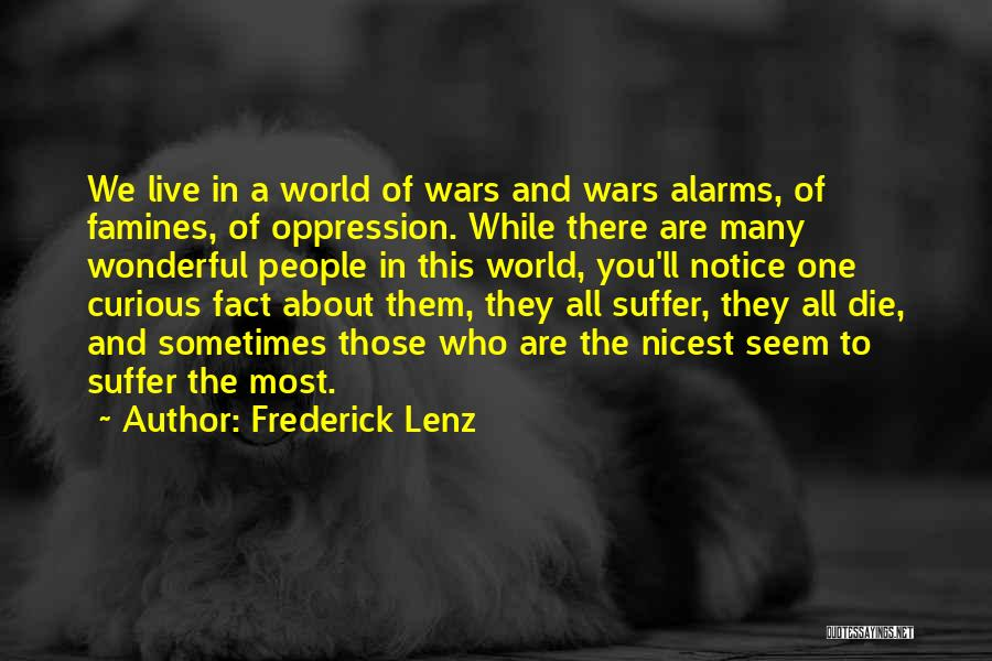 Famines Quotes By Frederick Lenz