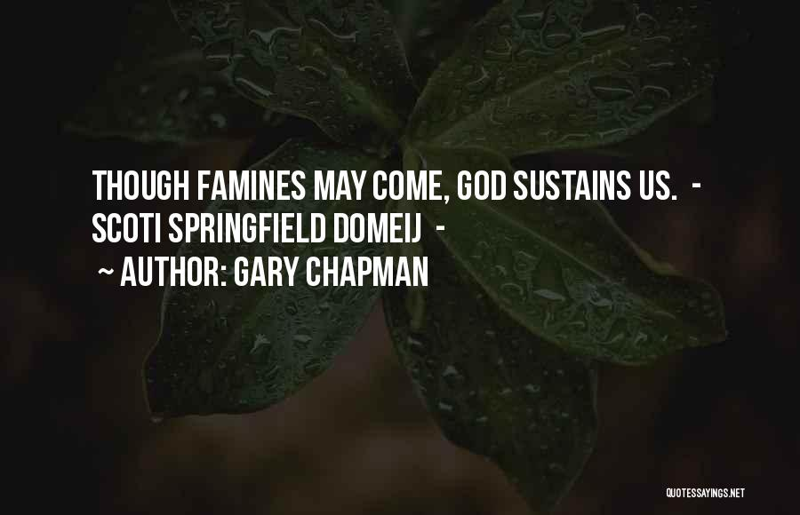 Famines Quotes By Gary Chapman