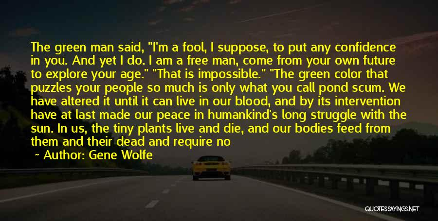 Famines Quotes By Gene Wolfe