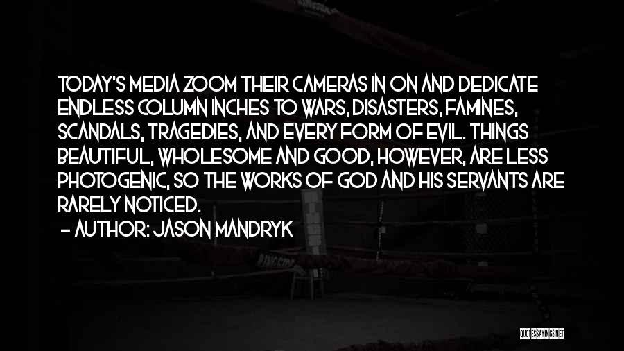 Famines Quotes By Jason Mandryk