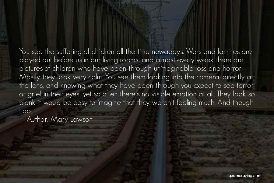 Famines Quotes By Mary Lawson