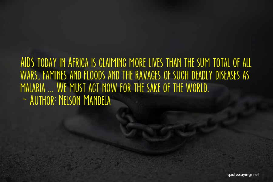 Famines Quotes By Nelson Mandela