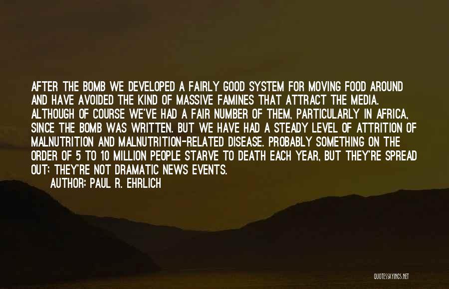 Famines Quotes By Paul R. Ehrlich