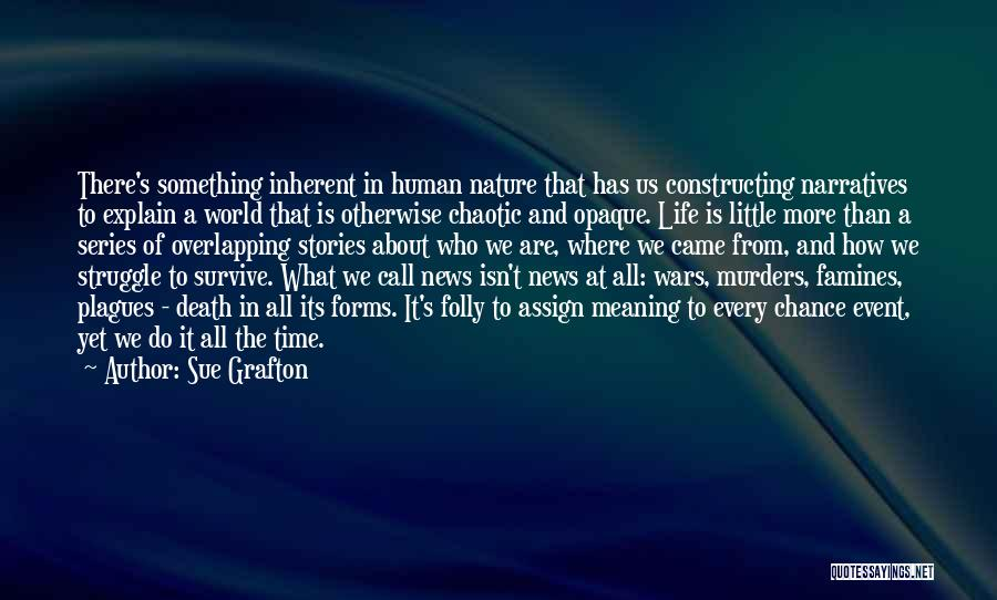 Famines Quotes By Sue Grafton