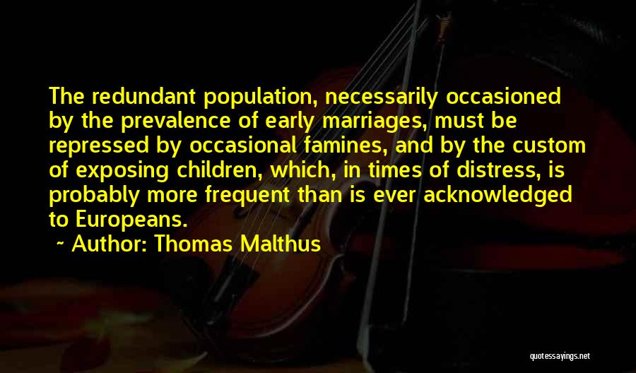 Famines Quotes By Thomas Malthus