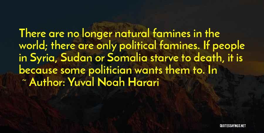 Famines Quotes By Yuval Noah Harari