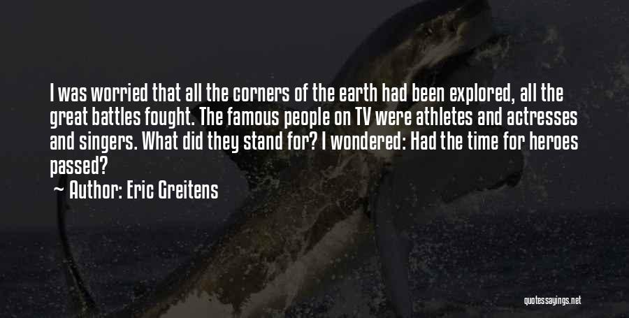Famous Actresses Quotes By Eric Greitens