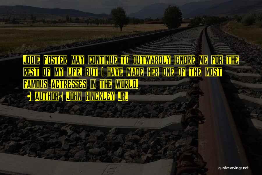 Famous Actresses Quotes By John Hinckley Jr.