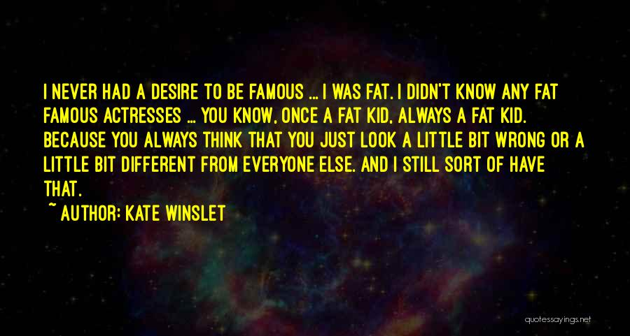 Famous Actresses Quotes By Kate Winslet