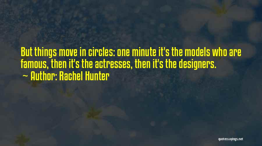 Famous Actresses Quotes By Rachel Hunter