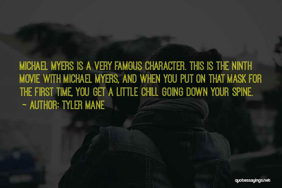 Famous Chill Out Quotes By Tyler Mane