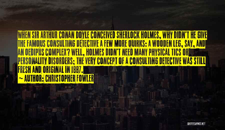 Famous Consulting Quotes By Christopher Fowler