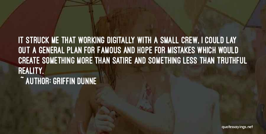 Famous Crew Quotes By Griffin Dunne