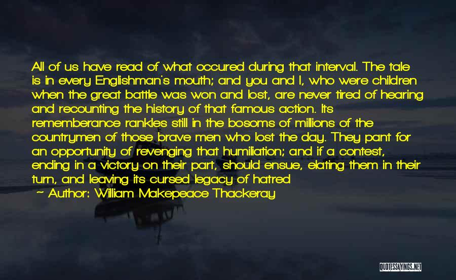 Famous Ending Quotes By William Makepeace Thackeray
