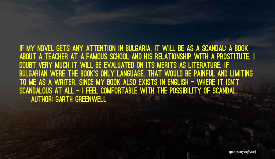 Famous English Literature Quotes By Garth Greenwell