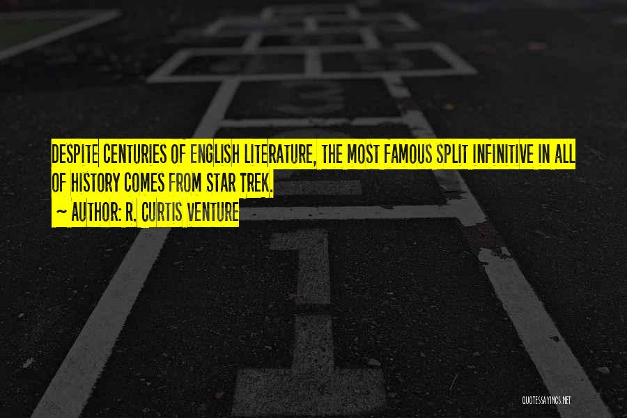Famous English Literature Quotes By R. Curtis Venture