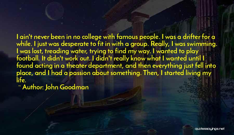 Famous Group Work Quotes By John Goodman