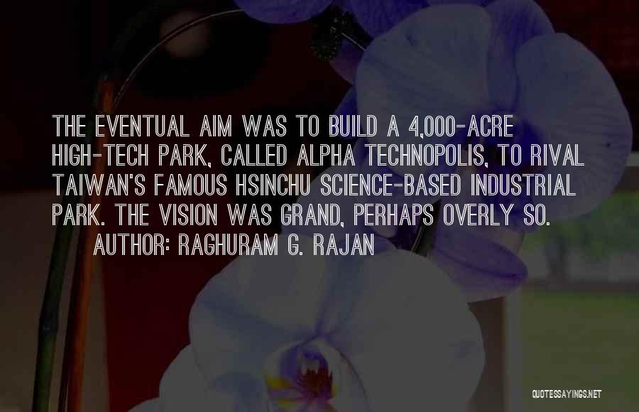 Famous High Tech Quotes By Raghuram G. Rajan