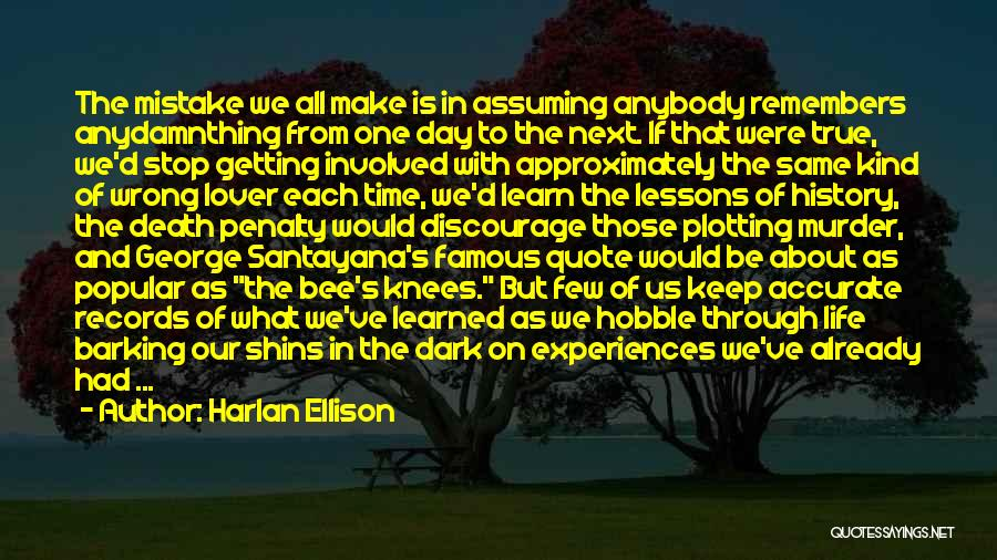 Famous Lessons Learned Quotes By Harlan Ellison
