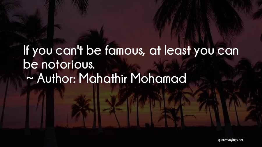 Famous Mahathir Mohamad Quotes By Mahathir Mohamad