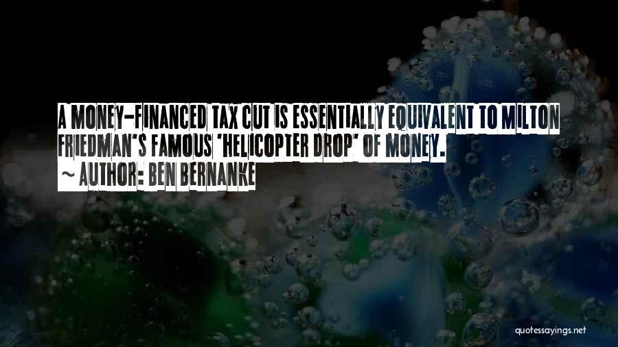 Famous Milton Friedman Quotes By Ben Bernanke