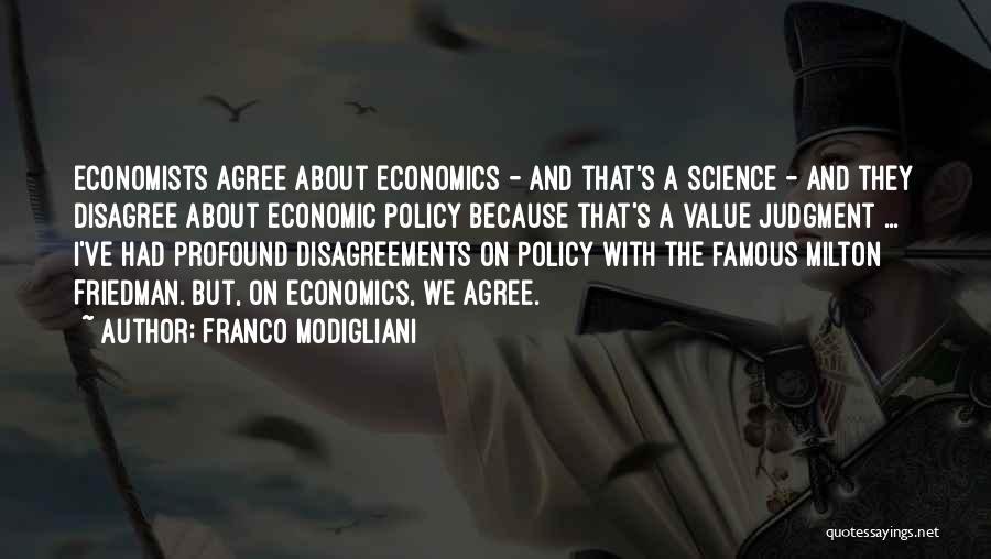 Famous Milton Friedman Quotes By Franco Modigliani
