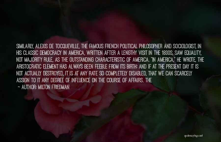 Famous Milton Friedman Quotes By Milton Friedman