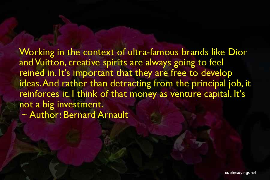 Famous Mr. Big Quotes By Bernard Arnault