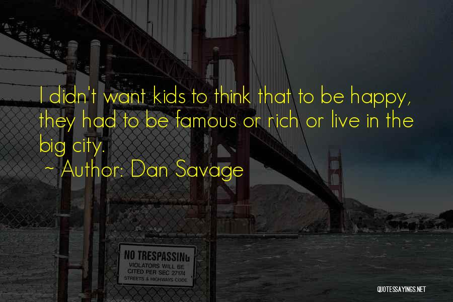 Famous Mr. Big Quotes By Dan Savage