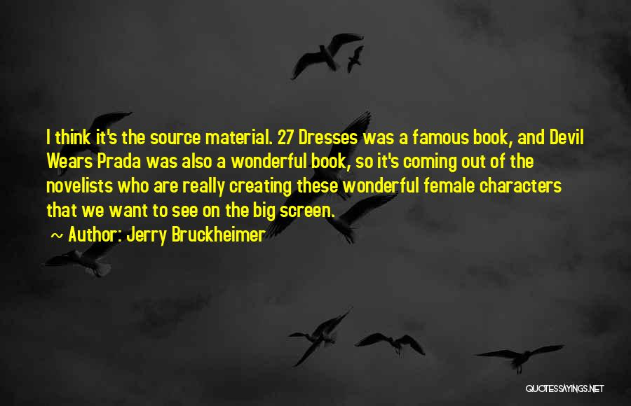 Famous Mr. Big Quotes By Jerry Bruckheimer