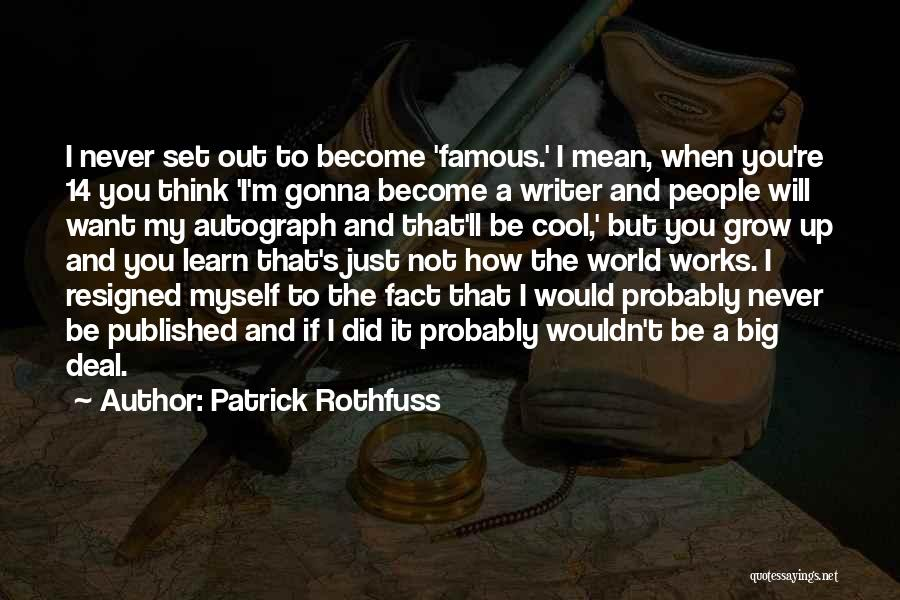 Famous Mr. Big Quotes By Patrick Rothfuss