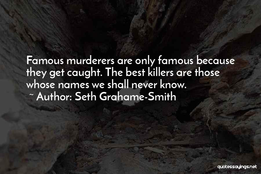 Famous Murderers Quotes By Seth Grahame-Smith
