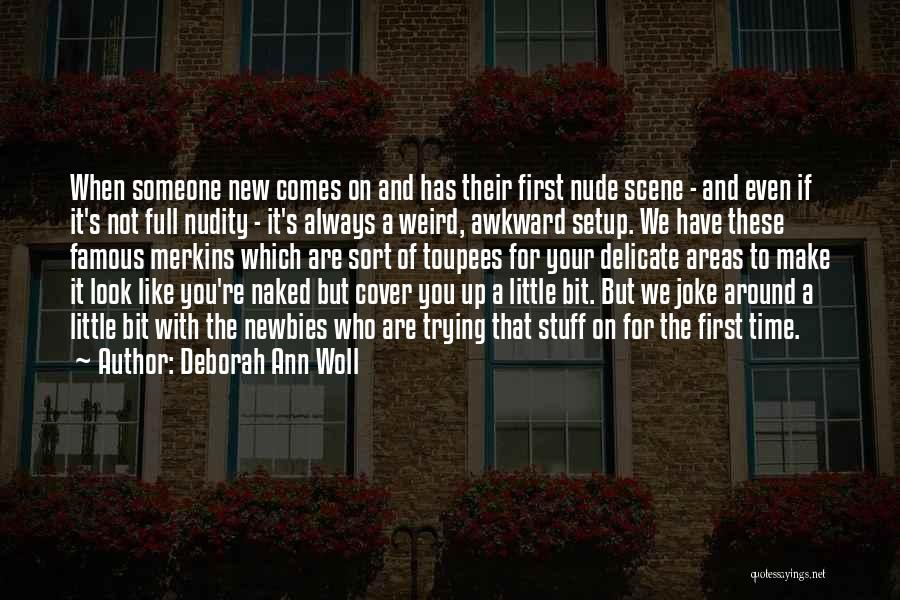 Famous New Look Quotes By Deborah Ann Woll