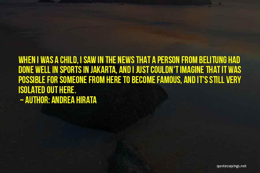 Famous News Quotes By Andrea Hirata