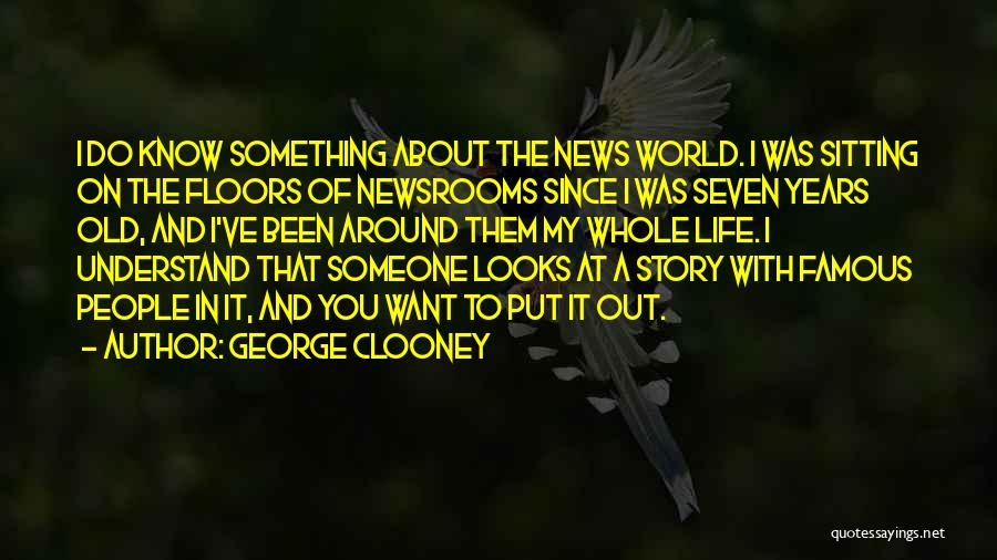 Famous News Quotes By George Clooney