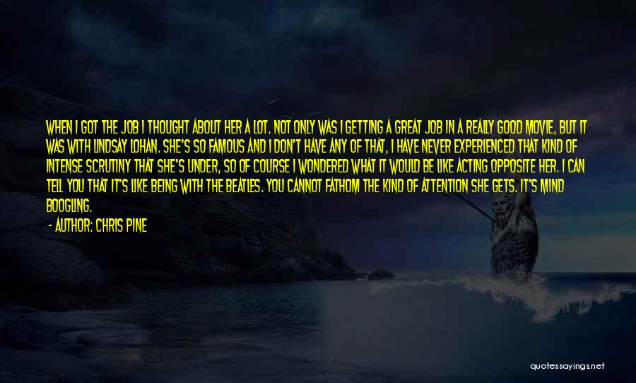 Famous Opposites Quotes By Chris Pine