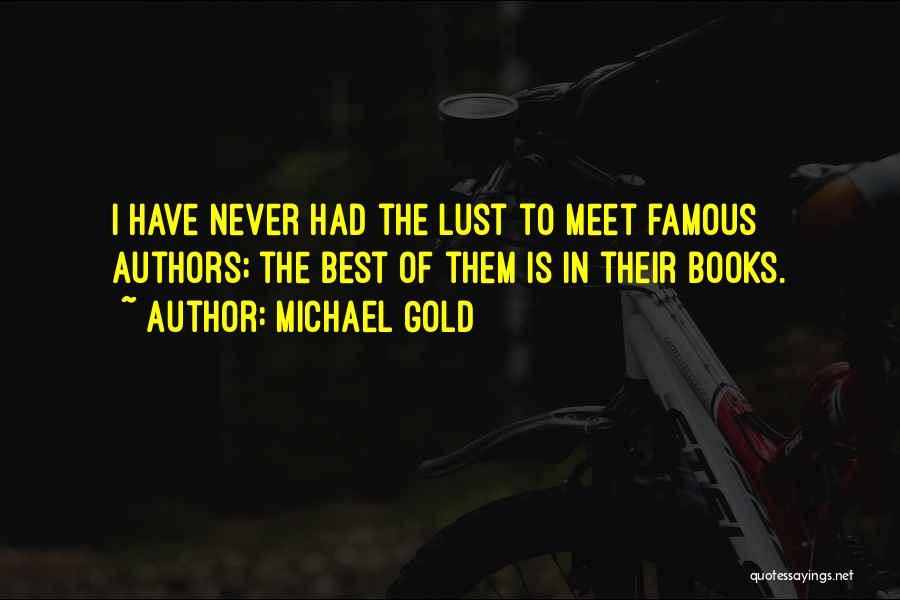 Famous Realism Quotes By Michael Gold