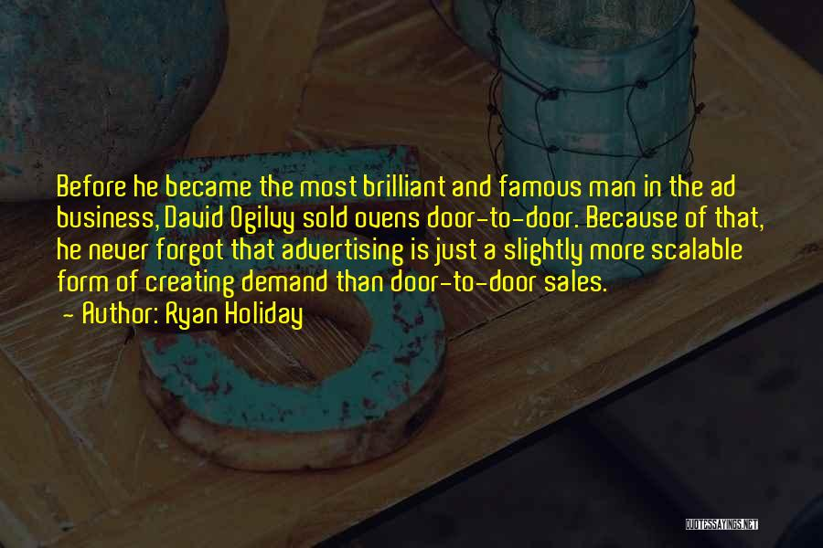 Famous Sales Quotes By Ryan Holiday